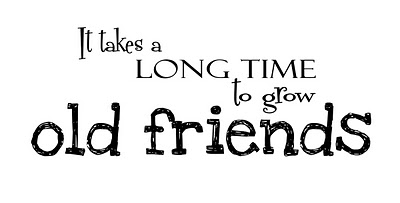 it-takes-a-long-time-to-grow-an-old-friend-19